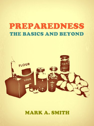 Preparedness: The Basics and Beyond by [Smith, Mark A. ]