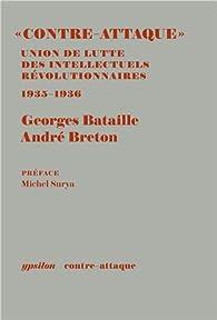 Contre-Attaque : Les Cahiers et les autres documents (octobre 1935 - mai 1936) - Collectif par Georges Bataille