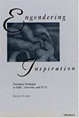 Engendering Inspiration: Visionary Strategies in Rilke, Lawrence and H.D. Hardcover