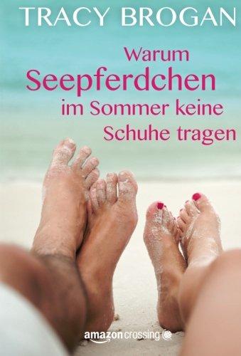 Warum Seepferdchen im Sommer keine Schuhe tragen (German Edition)