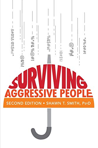 (Surviving Aggressive People: Practical Violence Prevention Skills for the Workplace and the Street )