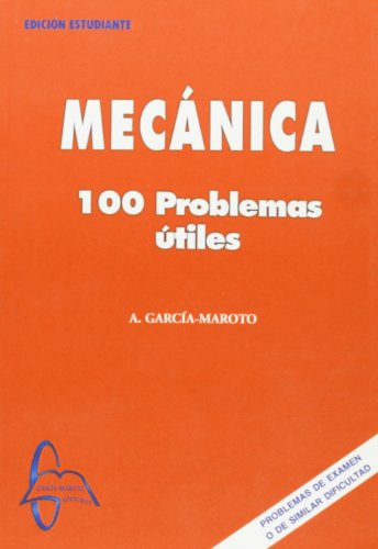 Descargar Libro Mecanica, 100 Problemas Utiles Antonio Garcia Maroto