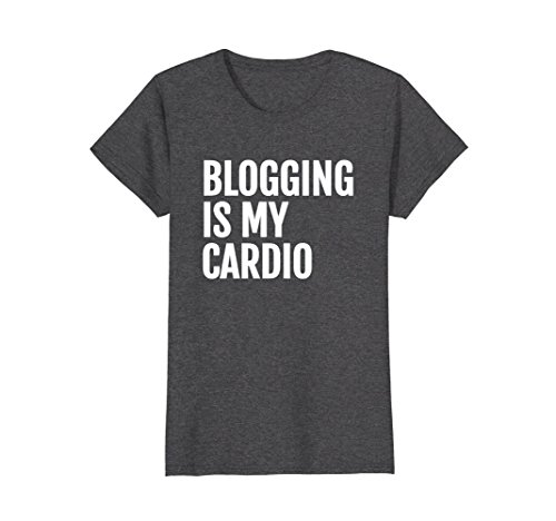 Womens Funny Blogging T-Shirt Gift for a Blogger who Blogs Medium Dark Heather