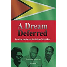 A Dream Deferred: Guyanese Identity and the Shadow of Colonialism