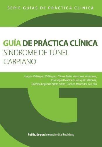 Gu??a de pr??ctica cl??nica del S??ndrome de t??nel carpiano (Spanish Edition) by Joaqu??n Vel??zquez Vel??zquez (2015-05-26)