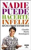 img - for Nadie puede hacerte infeliz sin tu consentimiento book / textbook / text book