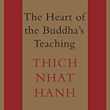The Heart of the Buddha's Teaching: Transforming Suffering into Peace, Joy, and Liberation Audiobook by Thich Nhat Hanh Narrated by René Ruiz