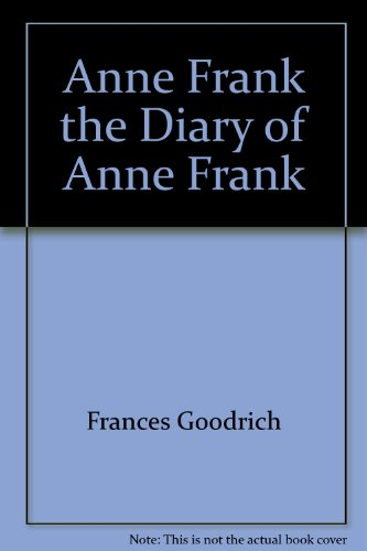 Anne Frank the Diary of Anne Frank