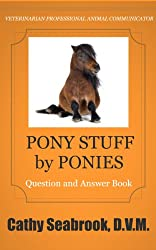 Pony Stuff by Ponies (Animal Communication by Cathy Seabrook, D.V.M. Book 4)