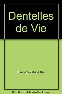 Dentelles de vie, Laurentin, Marie-Thé
