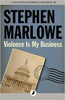 Violence Is My Business: The Chester Drum Mysteries: Volume 6