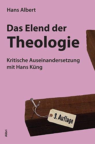 Das Elend der Theologie: Kritische Auseinandersetzung mit Hans Küng