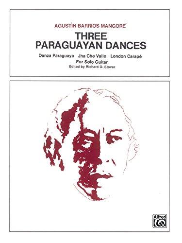 Three Paraguayan Dances: Sheet (The Guitar Works of Agustin Barrios Mangore)