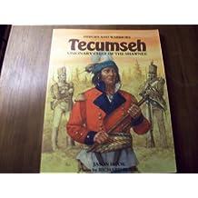Tecumseh: Visionary chief of the Shawnee