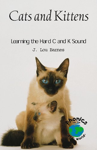 Cats and Kittens: Learning the Hard C and K Sound (Power Phonics/Phonics for the Real World)