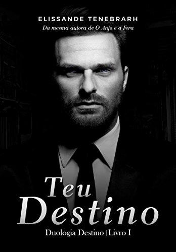 Teu Destino (Duologia Destino Livro 1)