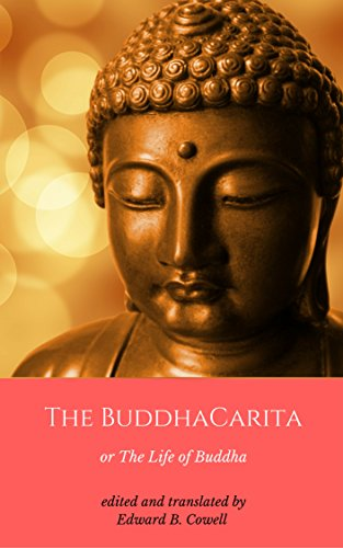 The Buddhacarita: or The Life of Buddha