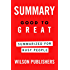 Summary: Good to Great Summarized for Busy People