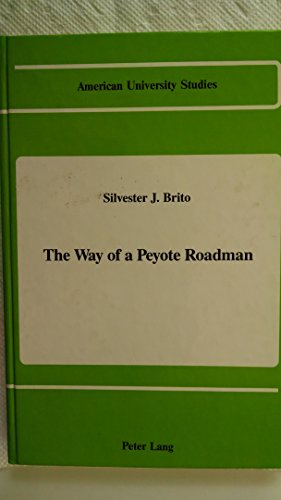 The Way of a Peyote Roadman (American University Studies)