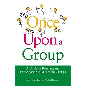 Once Upon a Group: A Guide to Running and Participating in Successful Groups Second Edition Paperback – 12 Jan. 2010