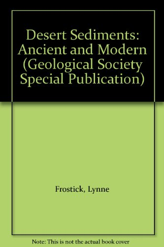 Desert Sediments: Ancient and Modern (Geological Society Special Publication)