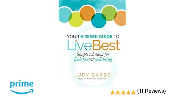 Your 6-Week Guide to LiveBest: Simple Solutions for Fresh Food ...