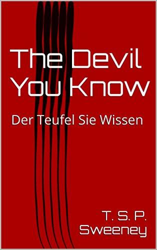 The Devil You Know: Der Teufel Sie Wissen by [Sweeney, T. S. P.]