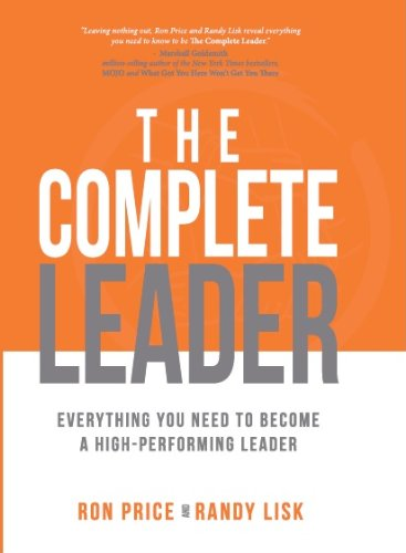 The Complete Leader: Everything You Need to Become a High-Performing Leader