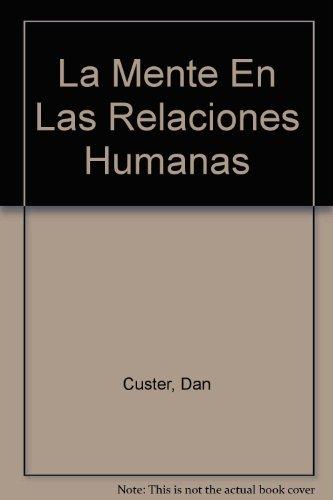 La Mente En Las Relaciones Humanas (Spanish Edition)