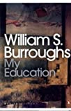 Front cover for the book My Education: A Book of Dreams by William S. Burroughs