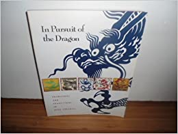 In Pursuit of the Dragon: Traditions and Transitions in Ming Ceramics by Idemitsu Bijutsukan. (1988-09-02)
