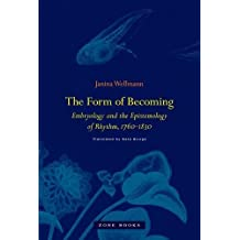 The Form of Becoming: Embryology and the Epistemology of Rhythm, 1760--1830