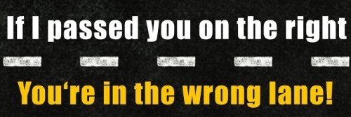 Vinyl USA If I Passed You on The Right You're in The Wrong Lane Bumper Sticker (Funny Decal)