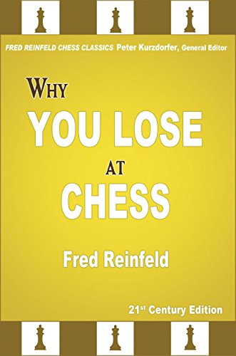 Why You Lose at Chess (Fred Reinfeld Chess Classics)