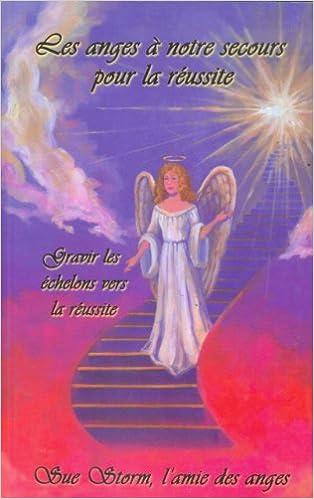 Lire en ligne Les anges à notre secours pour la réussite pdf epub