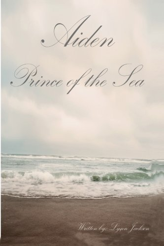 Aiden Prince of the Sea by Lynn Jackson (2012-06-22)