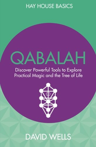 Qabalah: Discover Powerful Tools to Explore Practical Magic and the Tree of Life (Hay House Basics)