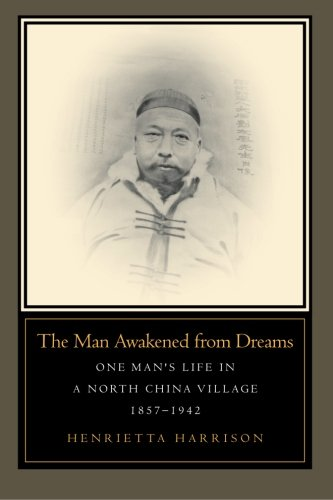 the-man-awakened-from-dreams-one-mans-life-in-a-north-china-village-1857-1942