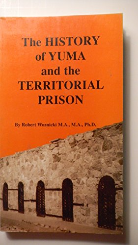 The History of Yuma and the Territorial Prison