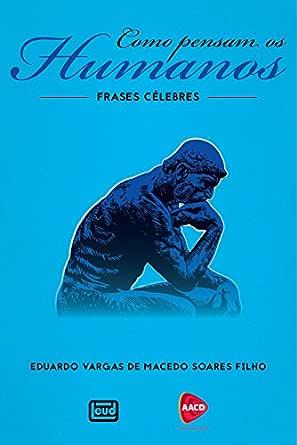Como Pensam Os Humanos Frases Célebres Portuguese Edition