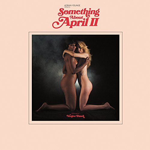 Adrian Younge Presents - Adrian Younge Presents Something About April II