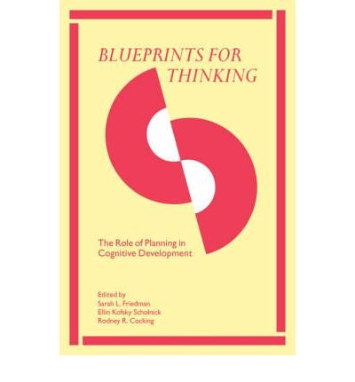 [(Blueprints for Thinking: The Role of Planning in Cognitive Development)] [Author: Sarah L. Friedman] published on (March, 2003) ebook