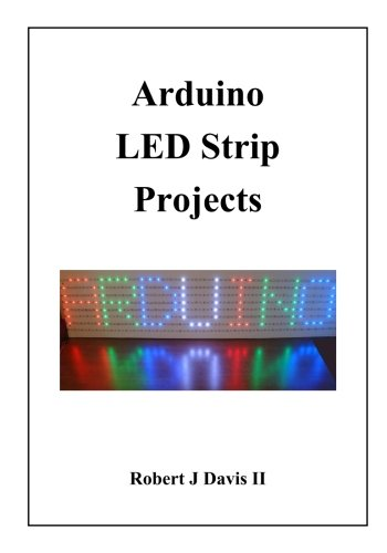 Price comparison product image Arduino LED Strip Projects: How to Build LED Signs with Addressable LED's