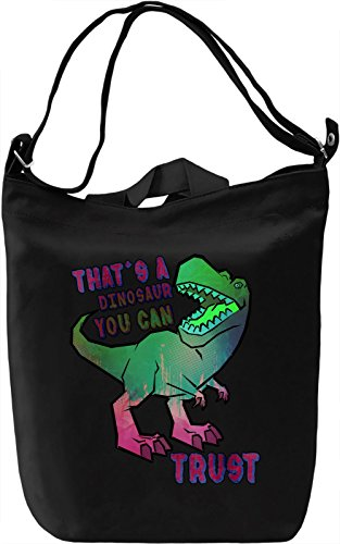 That's A Dinosaur You Can Trust Borsa Giornaliera Canvas Canvas Day Bag| 100% Premium Cotton Canvas| DTG Printing|