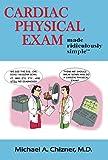 Cardiac Physical Exam Made Ridiculously Simple