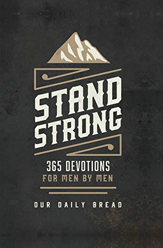 - Stand Strong: 365 Devotions for Men by Men
