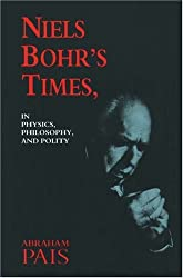 Niels Bohr's Times, In Physics, Philosophy, and Polity