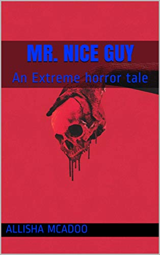 Mr  Nice Guy: An Extreme horror tale