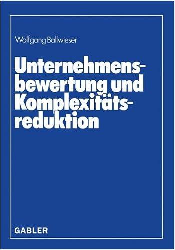 Unternehmensbewertung und Komplexitätsreduktion (German Edition)