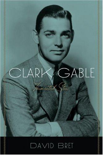 Read Online Clark Gable: Tormented Star pdf epub